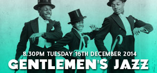 Gentlemen's Jazz Class | Tuesday 16th December 2014