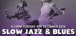 Slow Jazz & Blues Class | Tues 9th December 2014